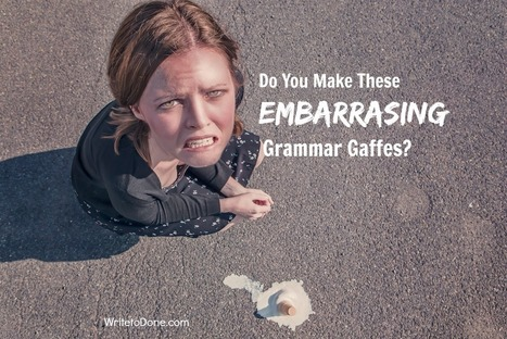 33 Grammar Gaffes That Make You Look Dumb - WritetoDone.com | Writing Rightly | Scoop.it