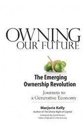 Owning Our Future: The Emerging Ownership Revolution | The Next Edge | Scoop.it