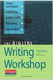 What Teachers Need to Know about The Digital Writing Workshop | Educational Technology and Mobile Lerarning | Scoop.it