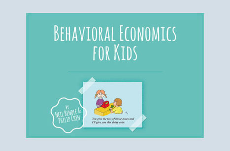 Behavioral Economics for Kids  | FehrAdvice & Partners AG | With My Right Brain | Scoop.it