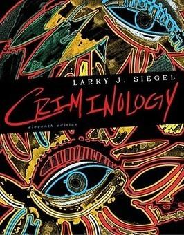 Criminology, 11th Edition by Larry J. Siegel | LexPsique Criminology | Scoop.it