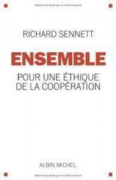 Ensemble : Pour une éthique de la coopération Richard Sennett   NetSocial   Scoop.it