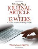 Writing Your Journal Article in Twelve Weeks: A Guide to Academic ... | Scriveners' Trappings | Scoop.it