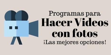 Programa para hacer videos con fotos ¡Las mejores opciones! | Educacion, ecologia y TIC | Scoop.it