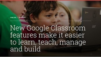 3 Important New Google Classroom Features for Teachers | Educational Technology and Mobile Lerarning | Scoop.it