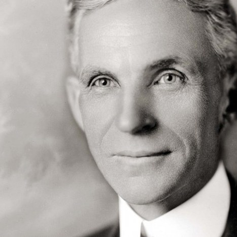 Henry Ford: Thoughts on Business & Life | Thoughts for Life | Scoop.it