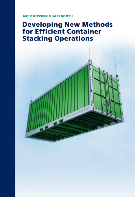 Developing New Methods for Efficient Container Stacking Operations | BizDissNews; Showcasing recent PhD dissertations in Business Research | Scoop.it