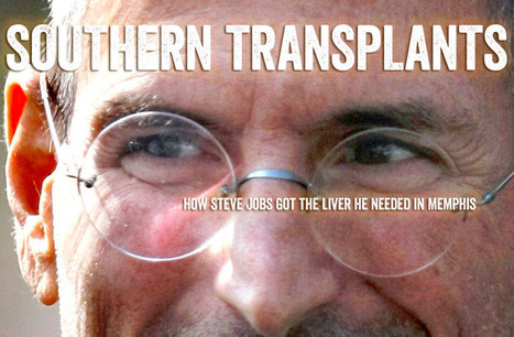 How Apple CEO Steve Jobs got the liver he needed in Memphis | Organ Donation & Transplant Matters Resources | Scoop.it