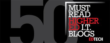 The Dean's List: 50 Must-Read Higher Education Technology Blogs | lärresurser | Scoop.it