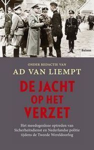 Dutch Police hunted down WWII Resistance Workers - Ad van Liempt | Background Story is History | Scoop.it