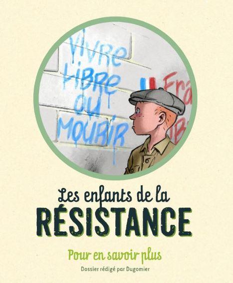 Enfants de la résistance : comprendre l'histoire devient un jeu d'enfant !   enseignement en primaire   Scoop.it