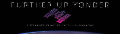 Un mensaje de la Estación Espacial Internacional a toda la Humanidad. | Universo y Física Cuántica | Scoop.it