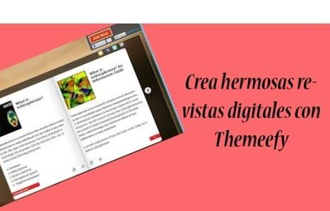 Themeefy, crea tus revistas digitales - Vanessa Boggio | Herramientas web para contar historias - storytelling | Scoop.it