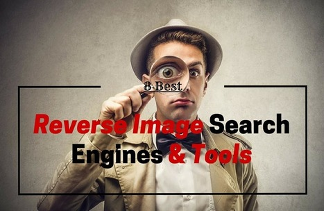 8 Best Reverse Image Search Engines And Websites - Loud Techie | Journalisme et Internet | Scoop.it