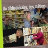 Un bibliothécaire, des métiers