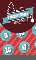 Le Calendri'Blogs de l'Avent ! / evenement / Accueil - Tourisme Gironde | Community Manager #CM #Aquitaine | Scoop.it