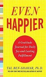 Even Happier, A Gratitude Journal for Daily Joy and Lasting Fulfillment - Free eBooks | Free Download Pdf Books | Scoop.it