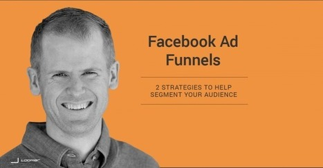 How to Create a Facebook Ads Funnel: 2 Strategies   coolbusiness   Scoop.it