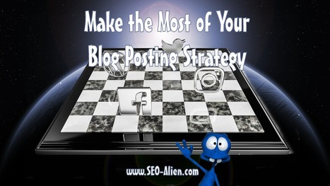 How To Make The Most Of Your Blog Posting Strategy | Allround Social Media Marketing | Scoop.it