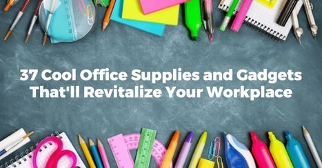 37 Cool Office Supplies and Gadgets That'll Revitalize Your Workplace | Employee Engagement & Retention | Scoop.it