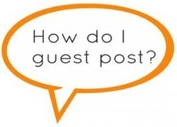 4 Ways to Generate Traffic using Guest Posts - Simple and Effective | Blogging101 | Scoop.it