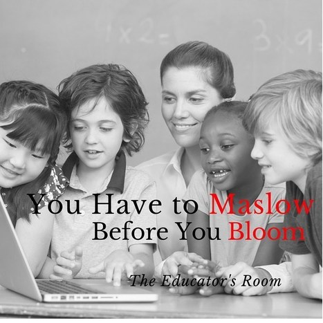 "Gotta ""Maslow"" Before You ""Bloom"" - The Educator's Room 