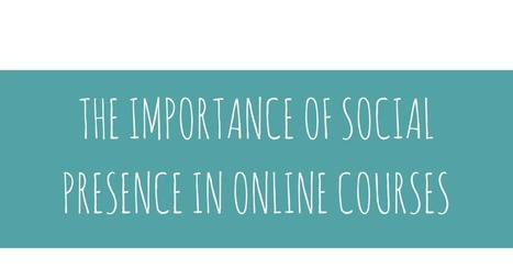 Life Feast: The importance of Social Presence in Online Courses | Educación | Scoop.it