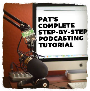 How to Start a Podcast – Pat's Complete Step-By-Step Podcasting Tutorial | The Good Scoop | Scoop.it
