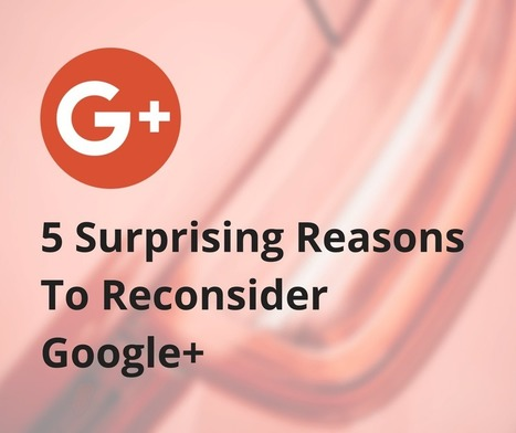 5 razones por las que deberías (re)considerar usar Google+ en tu estrategia de Marketing Online | #social_media y otras cosas de internet | Scoop.it