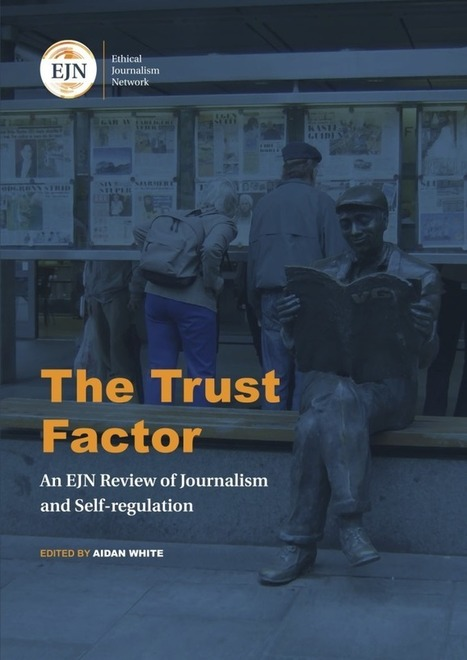 The Trust Factor: An EJN review of journalism and self-regulation | Internet Partnership | Scoop.it