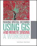 Esri Press | Making Spatial Decisions Using GIS and Remote Sensing | A Workbook | geoinformação | Scoop.it