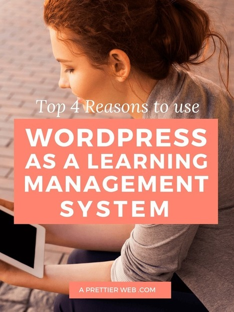Why Use WordPress For E-learning Sites? | Mark's Pedagogy | Scoop.it