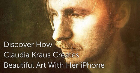 Discover How Claudia Kraus Creates Beautiful Art With Her iPhone | iPhoneography attempts and journalism | Scoop.it