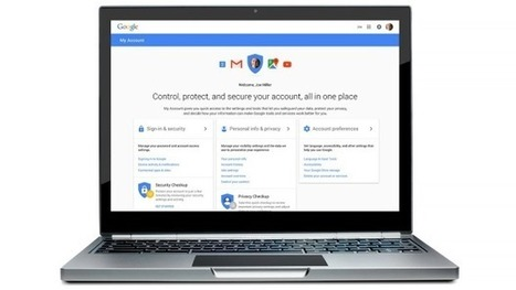 Go check your privacy settings on Google's new My Account page | Social Media: Changing Our World of Education | Scoop.it
