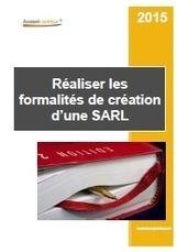 Réaliser les formalités de création d'une SARL - Guide pratique - Aide juridique | Aide juridique pour entreprises et associations | Scoop.it