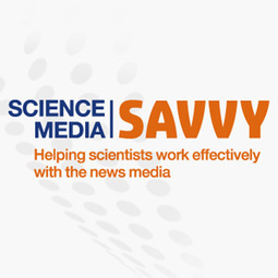 Science Media Savvy | Helping scientists work effectively with the news media | Public scholarship | Scoop.it