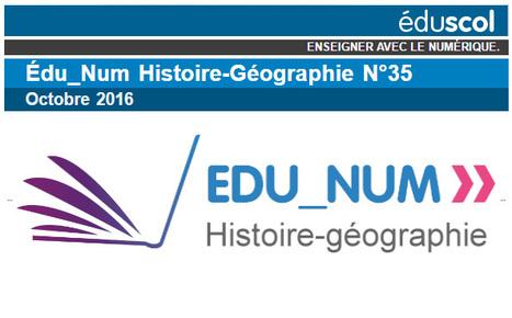 Lettre Édu_Num Histoire-Géographie N°35 | Usages numériques et Histoire Géographie | Scoop.it