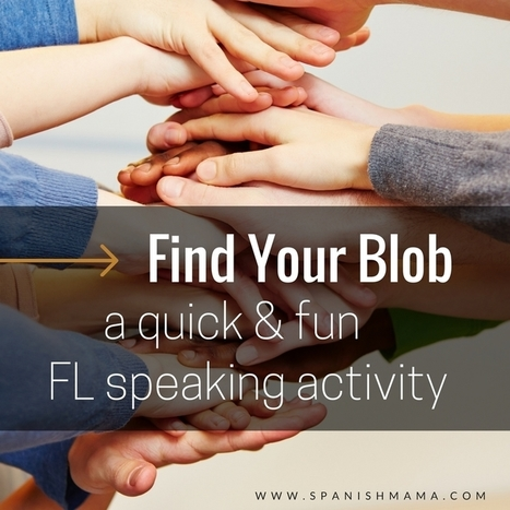 Find Your Blob: A Quick, Fun FL Speaking Activity | Todoele - Enseñanza y aprendizaje del español | Scoop.it