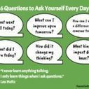 6 Questions to Ask Yourself Every Day | Cool School Ideas | Scoop.it