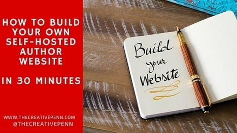 How To Build Your Own Self-Hosted Author Website In 30 Mins | Feed the Writer | Scoop.it