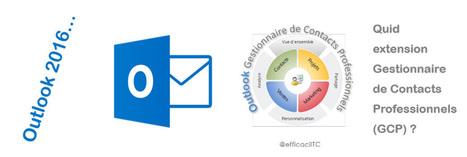 Quid avenir de l'extension Outlook gestionnaire de contacts professionnels (cf. business contact manager) avec la version Outlook 2016 et suivantes ? | usages du numérique | Scoop.it