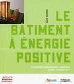 [Livre] Le bâtiment à énergie positive, par Alain Garnier (Bépos) | Green Habitat | Scoop.it