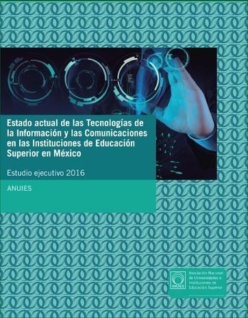 Estado actual de las Tecnologías de la Información y las Comunicaciones en las Instituciones de Educación Superior en México | Docencia universitaria y cambio en la Sociedad del Conocimiento | Scoop.it
