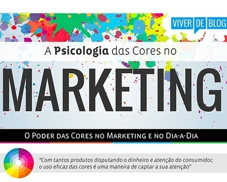 [INFOGRÁFICO] A Psicologia das Cores no Marketing e no Dia-a-dia | Neli Maria Mengalli's Scoop.it! Space | Scoop.it