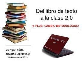 .[Slideshare] Del libro de texto a la clase 2.0 | PLE, PBL | Entornos Personales de Aprendizaje (PLE) | Scoop.it