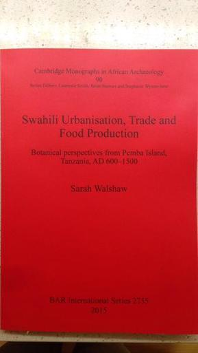 Swahili urbanism and Food production (BAR International 2755) | Indian Ocean Archaeology | Scoop.it