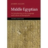 Middle Egyptian Introduction Language And Culture Hieroglyphs 3rd Edition | Arabic and Middle Eastern language and linguistics | Cambridge University Press | Egyptology and Archaeology | Scoop.it