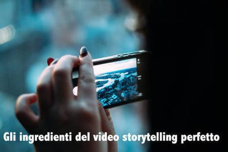 Gli ingredienti del video storytelling perfetto | comunicazione 2.0 | Scoop.it