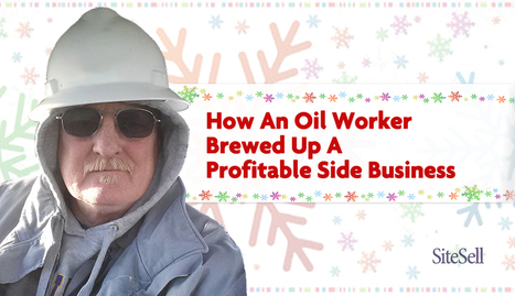 How An Oil Worker Brewed Up A Profitable Side Business | The Content Marketing Hat | Scoop.it