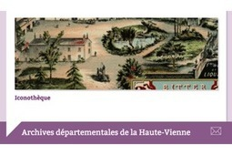 La Haute-Vienne lance son iconothèque | Généalogie et histoire, Picardie, Nord-Pas de Calais, Cantal | Scoop.it